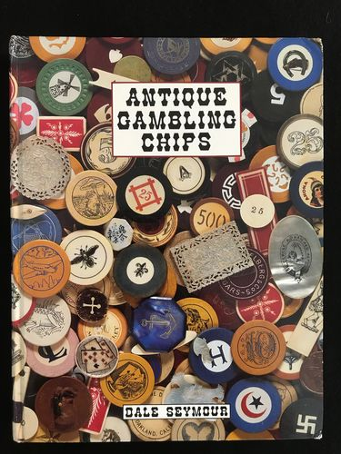Seymour, Dale: Antique Gambling Chips. With Price Guide and Chip Codes