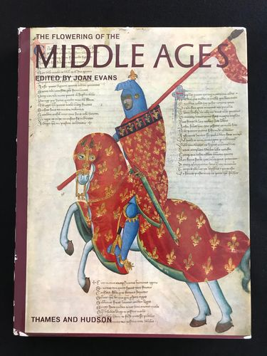 Evans Joan: The Flowering of the Middle Ages